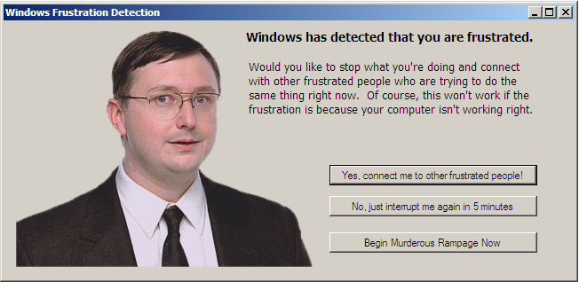 Picture of John Hodgman, the PC guy from the Mac ads, in a dialog box asking if I would like to be connected to other frustrated people